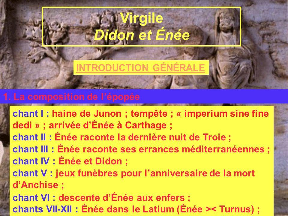INTRODUCTION GÉNÉRALE Virgile et lÉnéide B. LÉnéide 1. La composition de lépopée Virgile Didon et Énée Paul-Augustin Deproost Virgile, Didon et Énée c