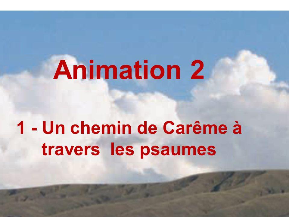 Animation 2 1 - Un chemin de Carême à travers les psaumes