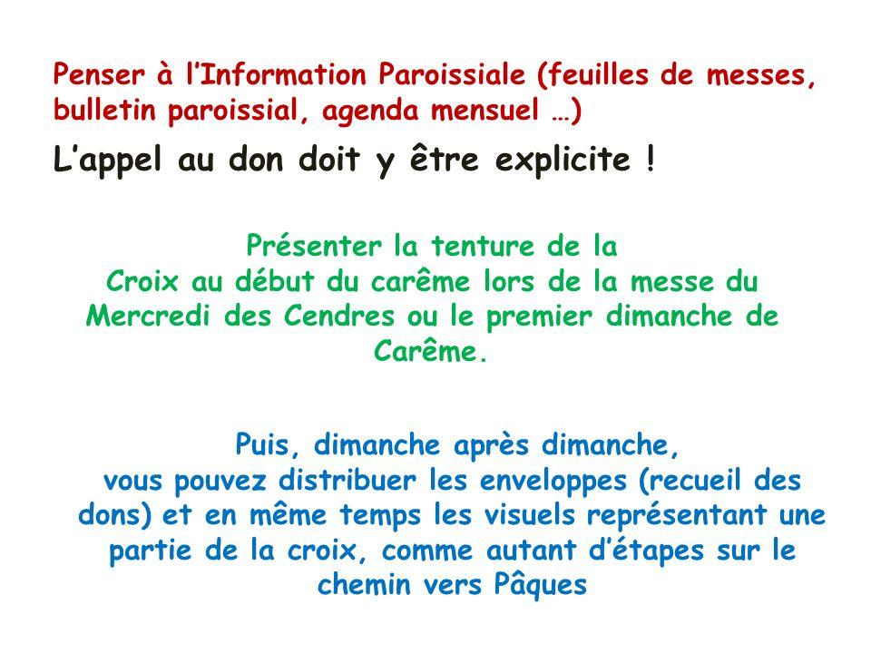 Penser à lInformation Paroissiale (feuilles de messes, bulletin paroissial, agenda mensuel …) Lappel au don doit y être explicite .