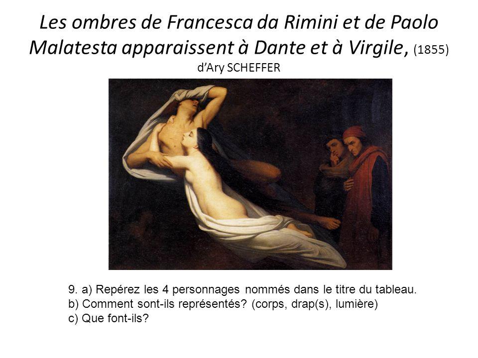 Les ombres de Francesca da Rimini et de Paolo Malatesta apparaissent à Dante et à Virgile, (1855) dAry SCHEFFER 9.