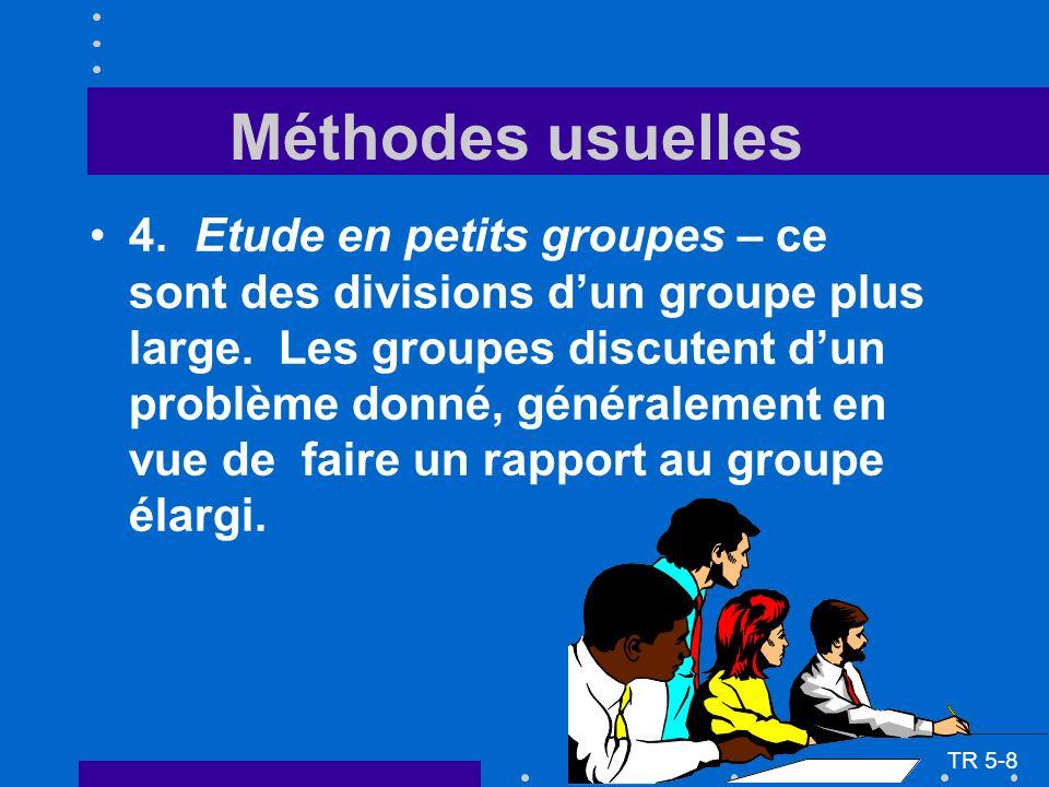 4.Etude en petits groupes – ce sont des divisions dun groupe plus large. Les groupes discutent dun problème donné, généralement en vue de faire un rap