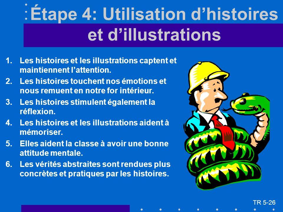Étape 4: Utilisation dhistoires et dillustrations 1.Les histoires et les illustrations captent et maintiennent lattention. 2.Les histoires touchent no