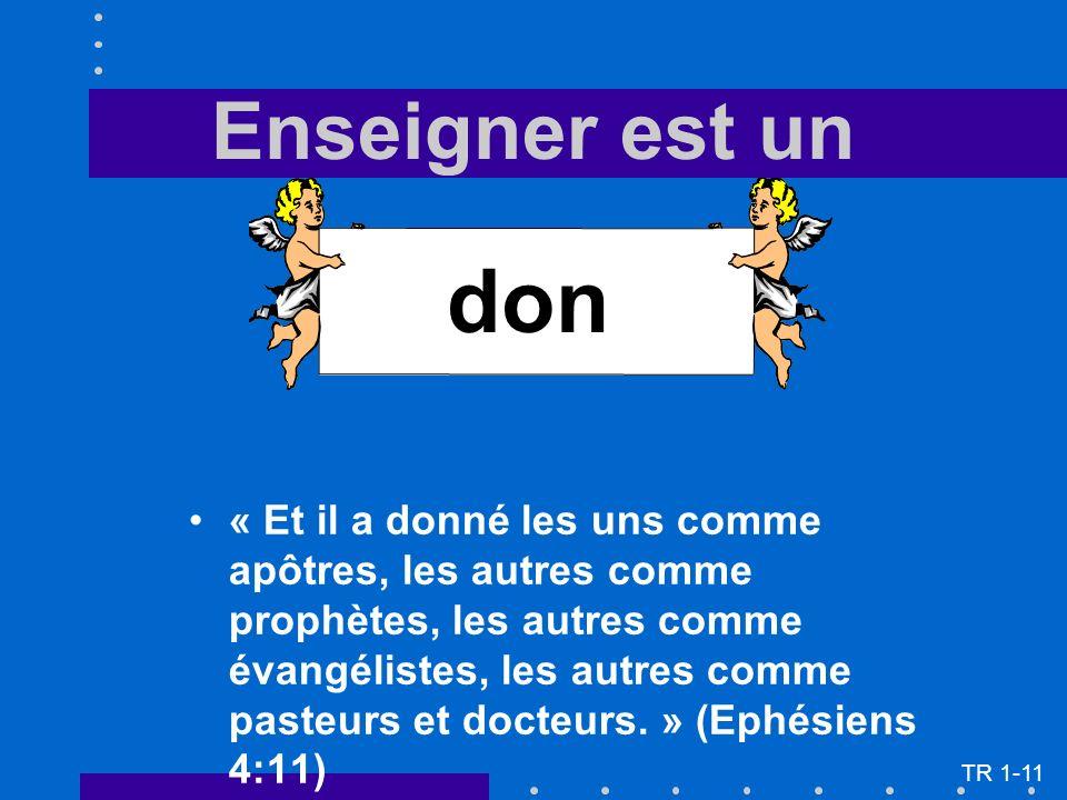 Enseigner est un « Et il a donné les uns comme apôtres, les autres comme prophètes, les autres comme évangélistes, les autres comme pasteurs et docteurs.