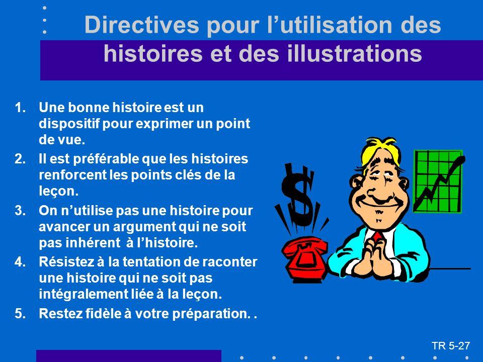 Directives pour lutilisation des histoires et des illustrations 1.Une bonne histoire est un dispositif pour exprimer un point de vue. 2.Il est préféra