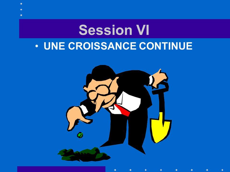 Session VI UNE CROISSANCE CONTINUE