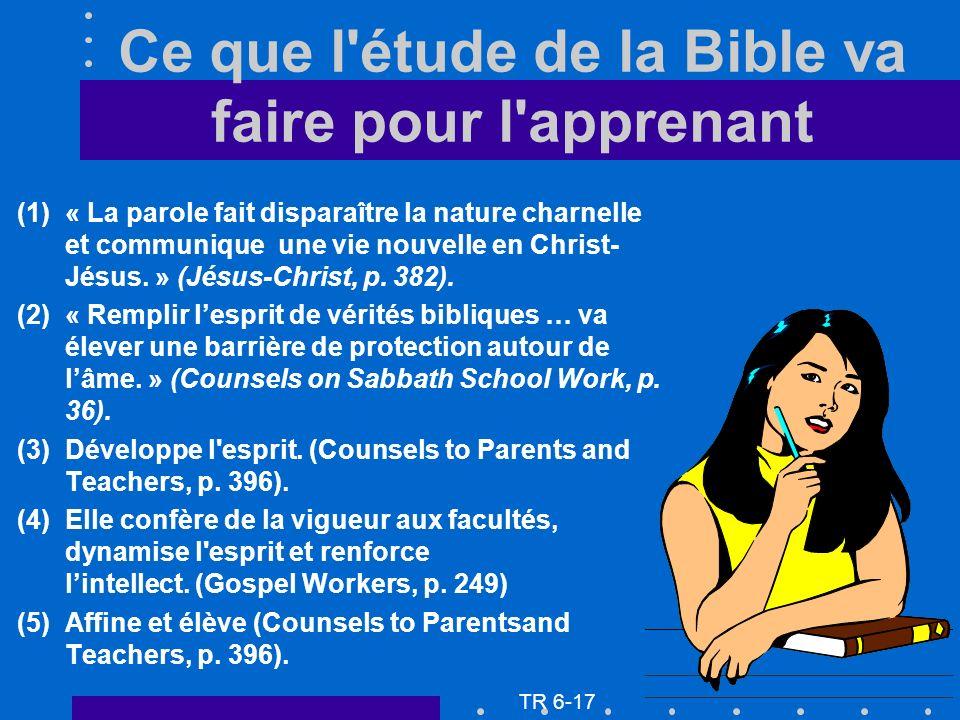 Ce que l'étude de la Bible va faire pour l'apprenant (1)« La parole fait disparaître la nature charnelle et communique une vie nouvelle en Christ- Jés