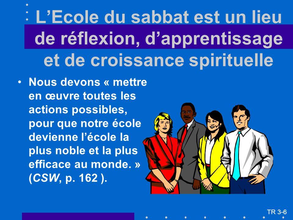 LEcole du sabbat est un lieu de réflexion, dapprentissage et de croissance spirituelle Nous devons « mettre en œuvre toutes les actions possibles, pou