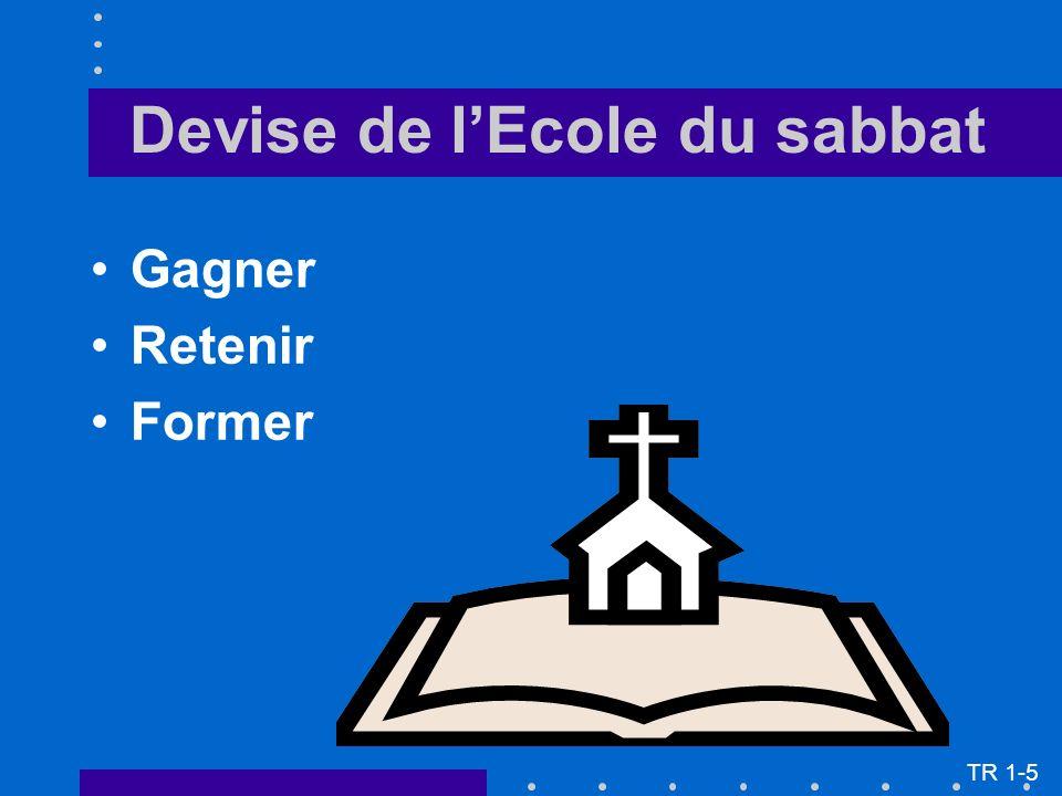 Devise de lEcole du sabbat Gagner Retenir Former TR 1-5