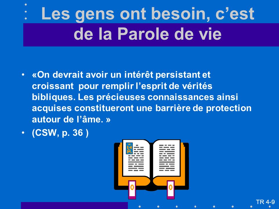 «On devrait avoir un intérêt persistant et croissant pour remplir lesprit de vérités bibliques. Les précieuses connaissances ainsi acquises constituer