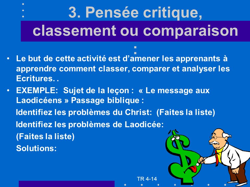 3. Pensée critique, classement ou comparaison : Le but de cette activité est damener les apprenants à apprendre comment classer, comparer et analyser