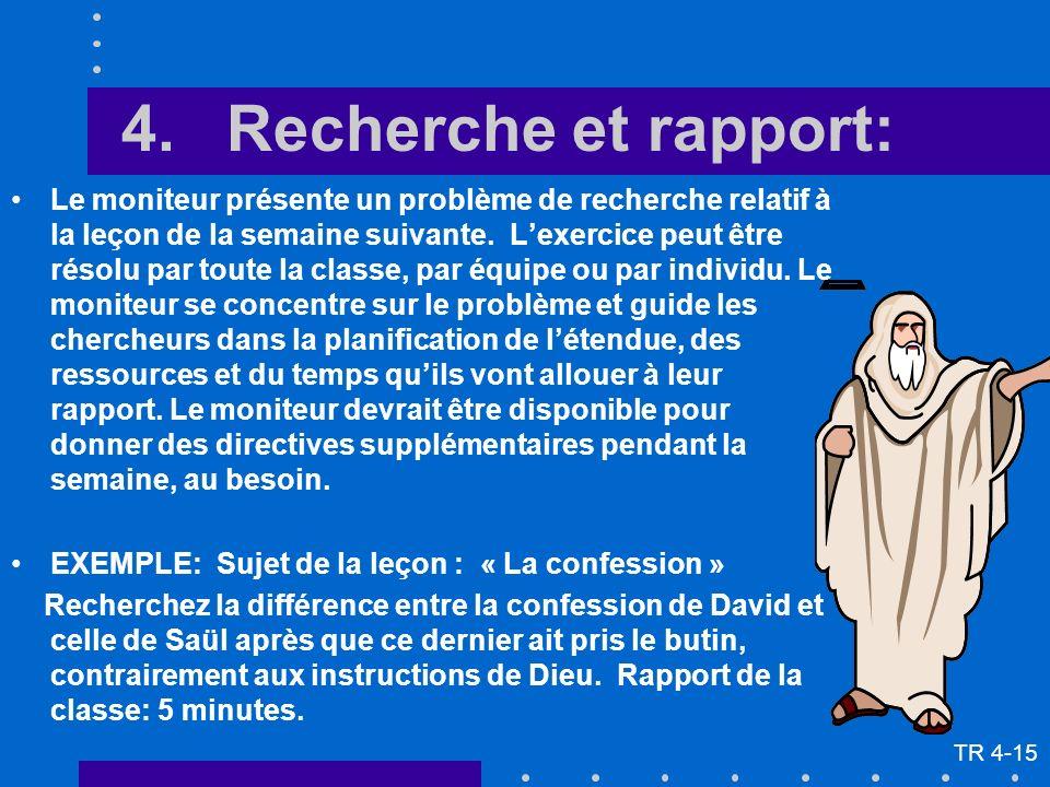 4.Recherche et rapport: Le moniteur présente un problème de recherche relatif à la leçon de la semaine suivante.