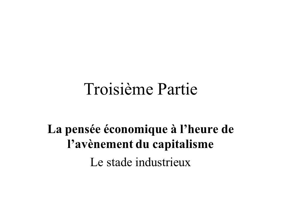 Troisième Partie La pensée économique à lheure de lavènement du capitalisme Le stade industrieux