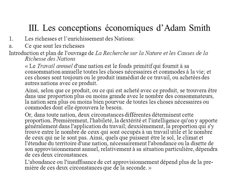 III. Les conceptions économiques dAdam Smith 1.Les richesses et lenrichissement des Nations: a.Ce que sont les richesses Introduction et plan de l'ouv