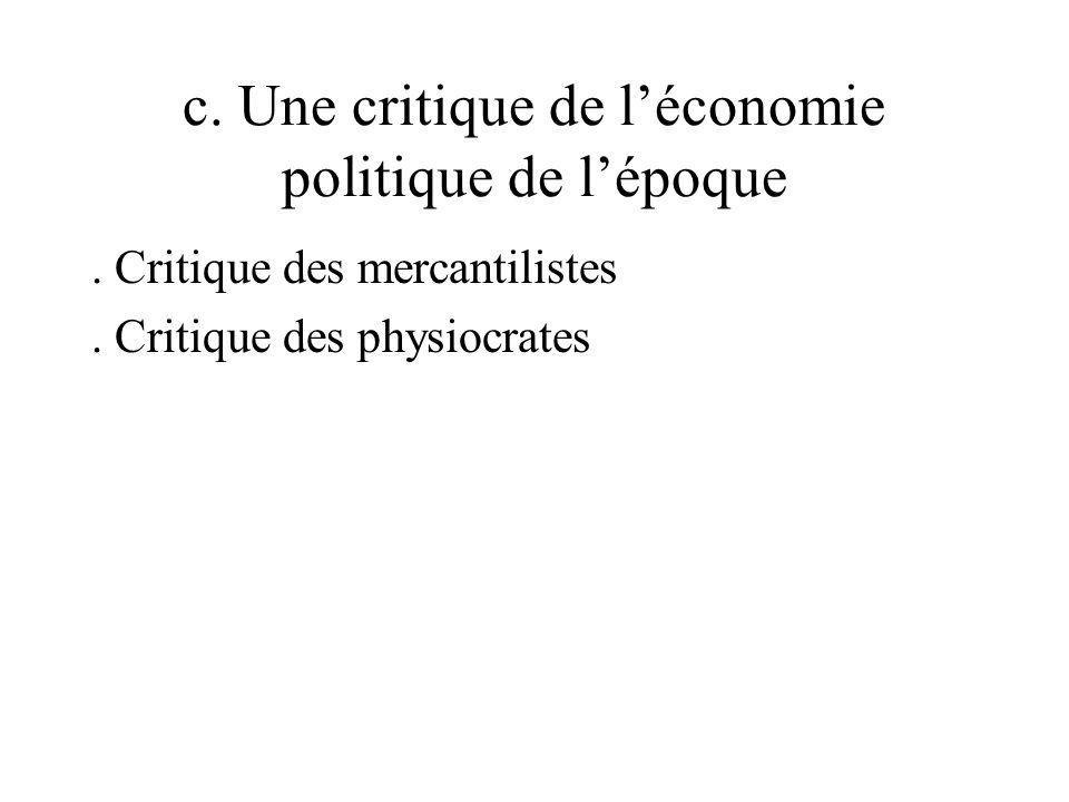 c. Une critique de léconomie politique de lépoque.