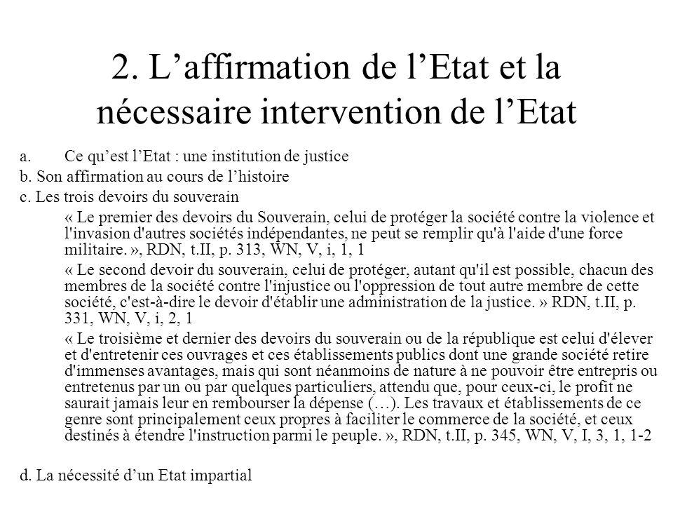 2. Laffirmation de lEtat et la nécessaire intervention de lEtat a.Ce quest lEtat : une institution de justice b. Son affirmation au cours de lhistoire