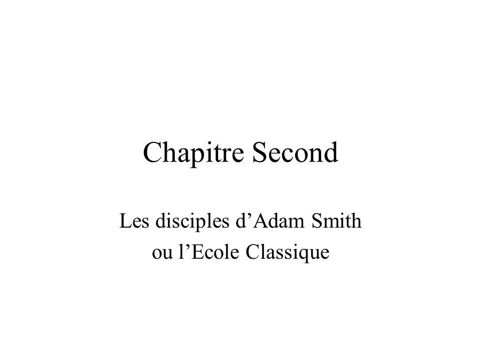 Chapitre Second Les disciples dAdam Smith ou lEcole Classique