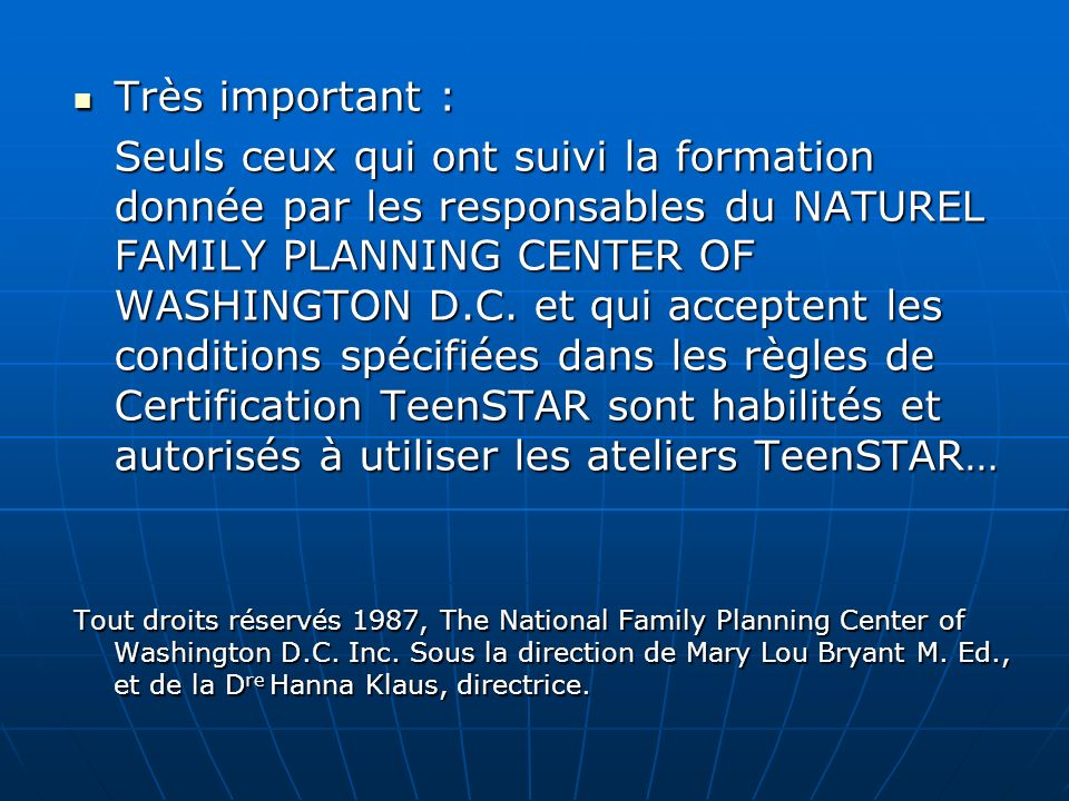 Très important : Très important : Seuls ceux qui ont suivi la formation donnée par les responsables du NATUREL FAMILY PLANNING CENTER OF WASHINGTON D.C.