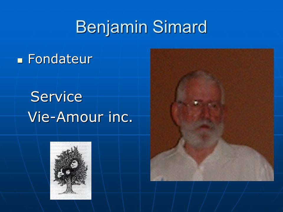 Benjamin Simard Fondateur Fondateur Service Service Vie-Amour inc.