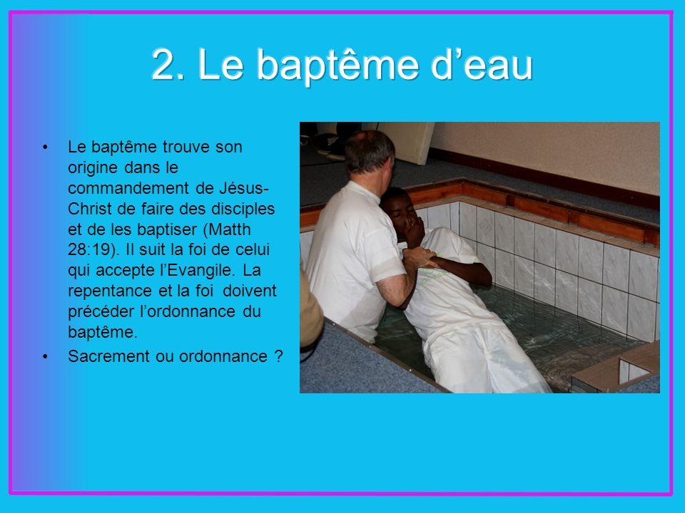 Le baptême trouve son origine dans le commandement de Jésus- Christ de faire des disciples et de les baptiser (Matth 28:19).