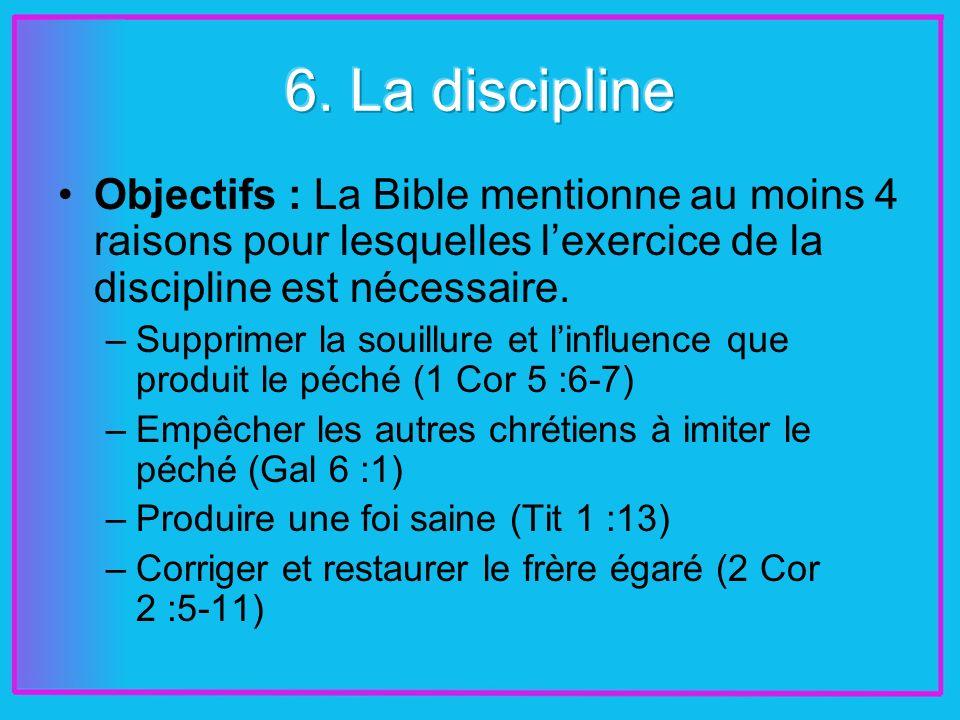 Objectifs : La Bible mentionne au moins 4 raisons pour lesquelles lexercice de la discipline est nécessaire.