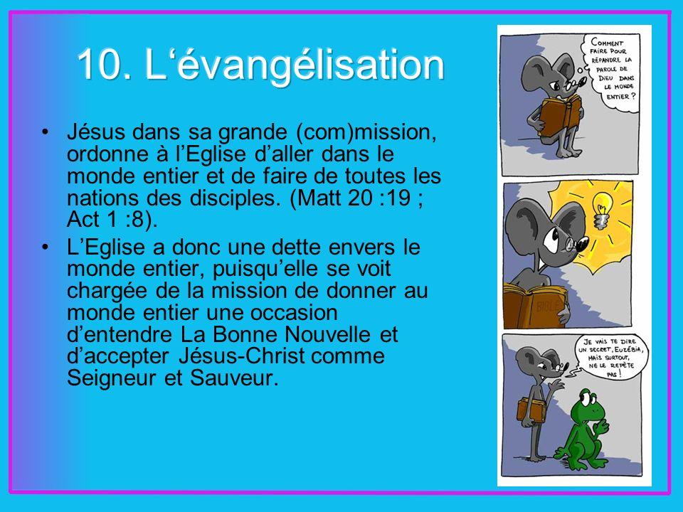 Jésus dans sa grande (com)mission, ordonne à lEglise daller dans le monde entier et de faire de toutes les nations des disciples.