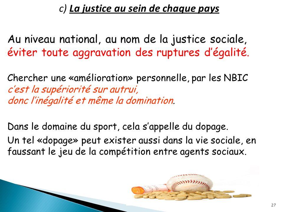 c) La justice au sein de chaque pays Dans le domaine du sport, cela sappelle du dopage.