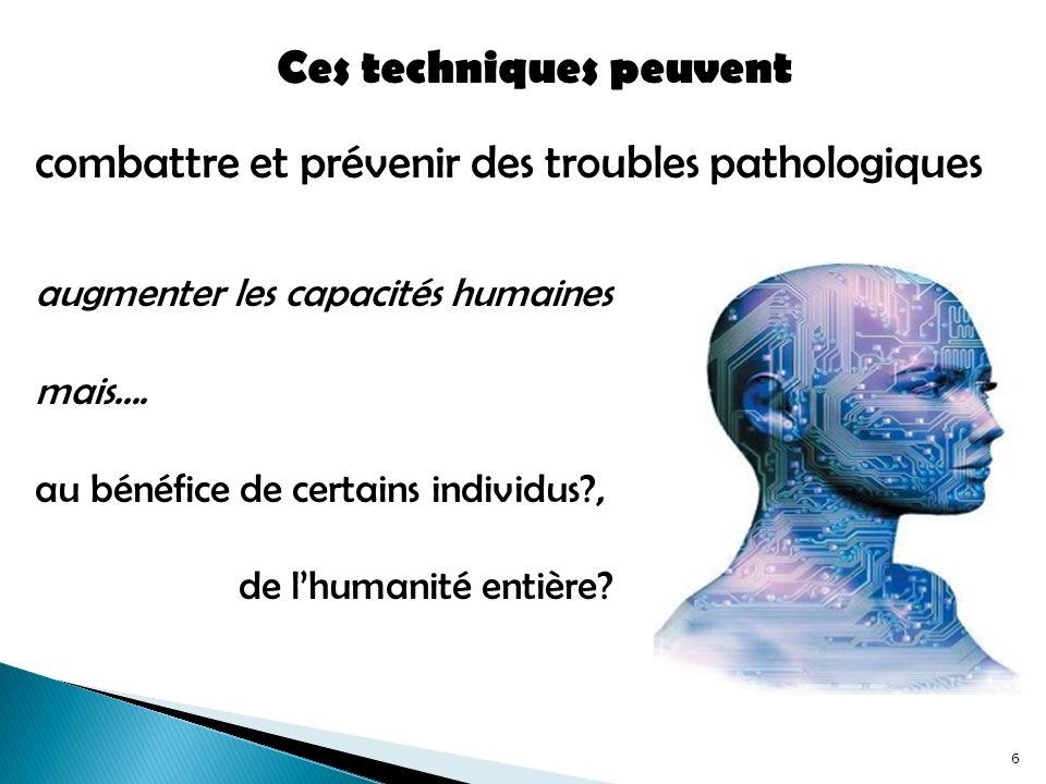 Ces techniques peuvent combattre et prévenir des troubles pathologiques augmenter les capacités humaines mais….