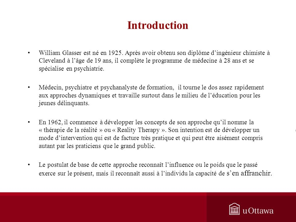 Introduction William Glasser est né en 1925.