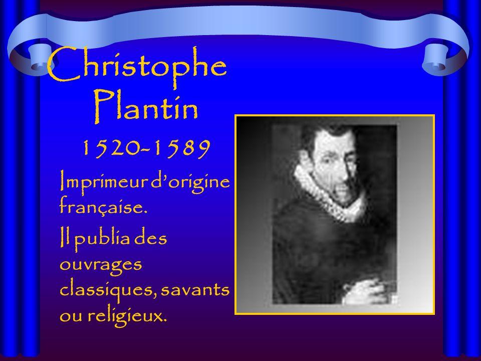 Christophe Plantin 1520-1589 Imprimeur dorigine française.