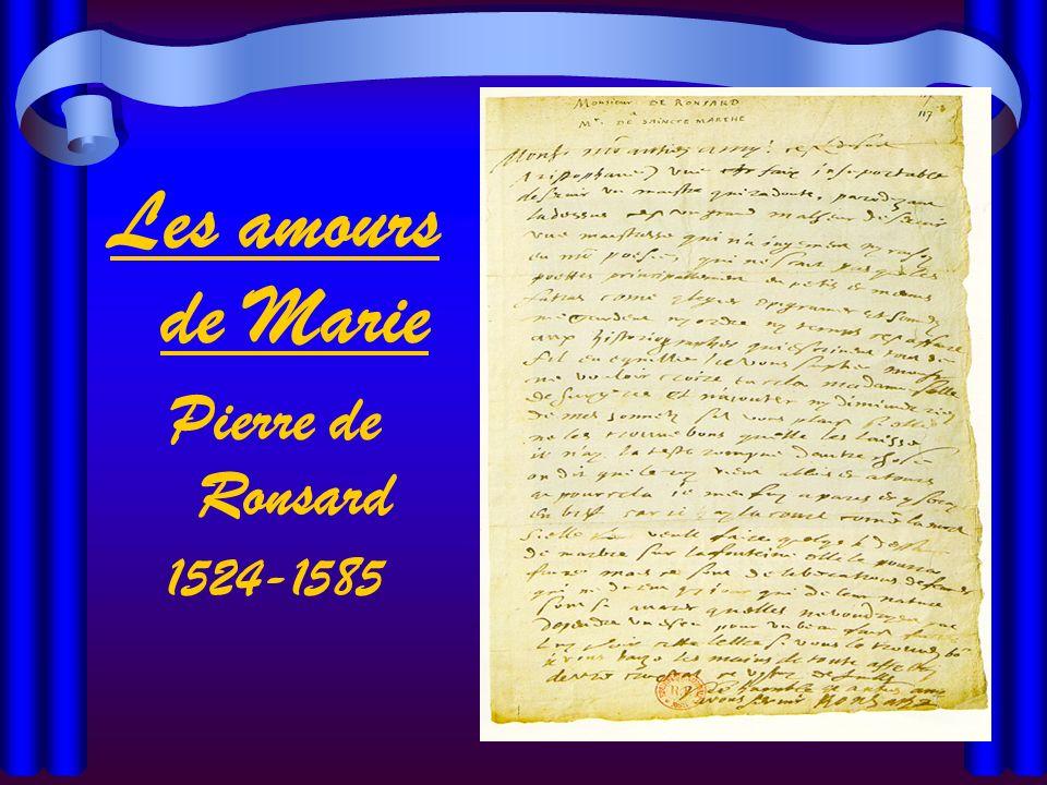 Les amours de Marie Pierre de Ronsard 1524-1585