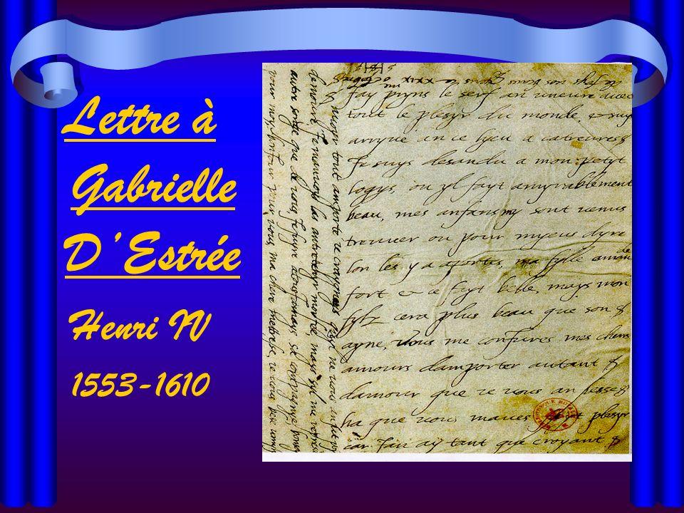 Lettre à Gabrielle DEstrée Henri IV 1553-1610