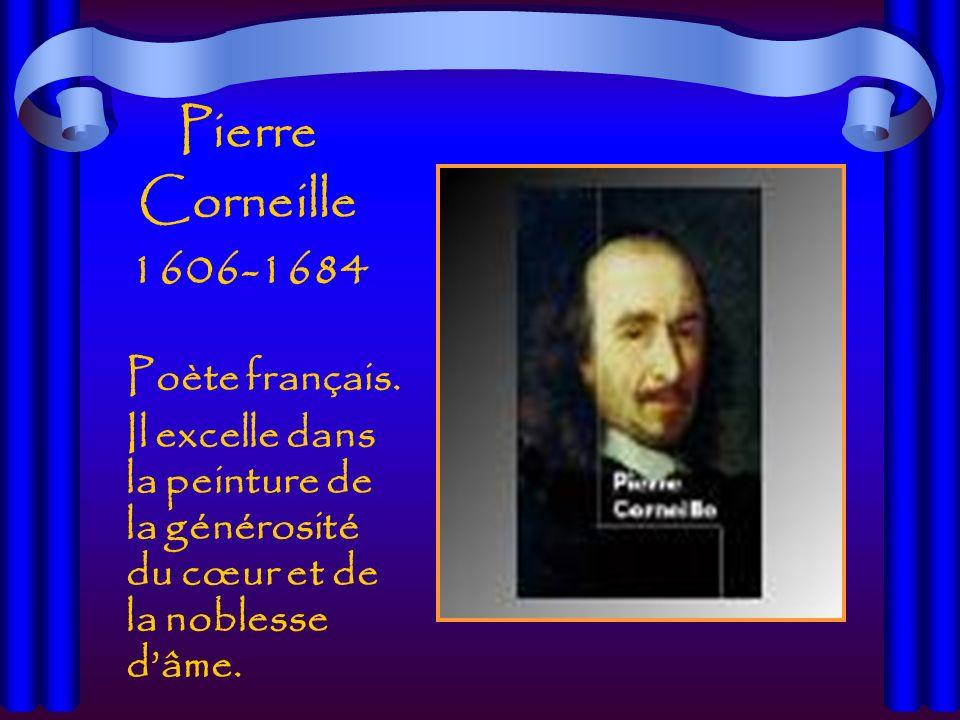 Pierre Corneille 1606-1684 Poète français.