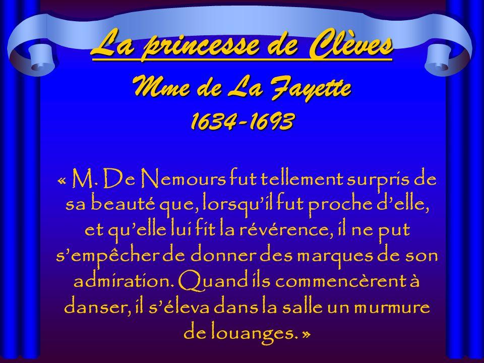 La princesse de Clèves Mme de La Fayette 1634-1693 « M.