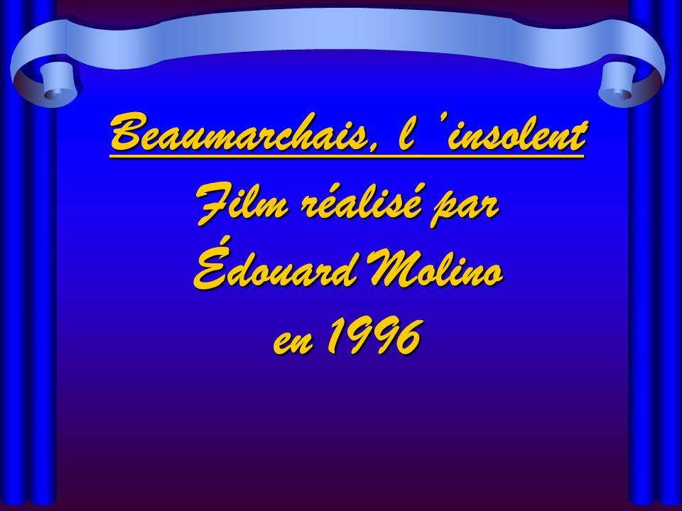 Beaumarchais, l insolent Film réalisé par Édouard Molino en 1996