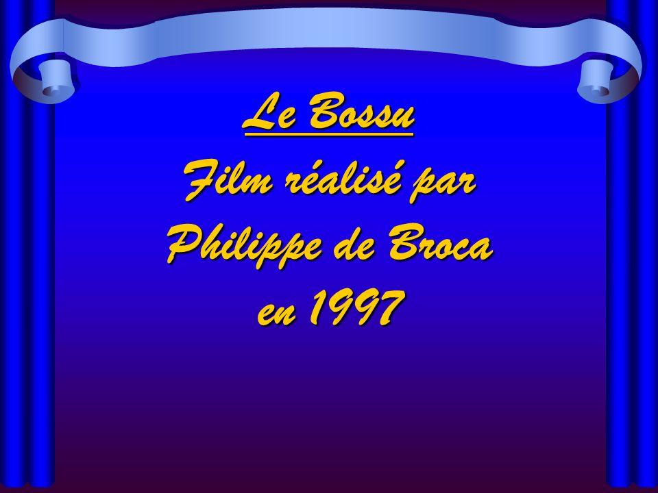 Le Bossu Film réalisé par Philippe de Broca en 1997
