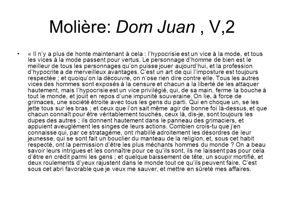 Molière: Dom Juan, V,2 « Il ny a plus de honte maintenant à cela : lhypocrisie est un vice à la mode, et tous les vices à la mode passent pour vertus.