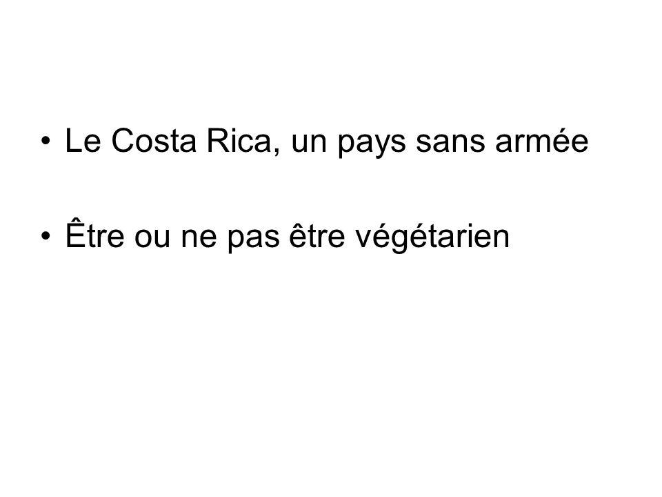 Le Costa Rica, un pays sans armée Être ou ne pas être végétarien