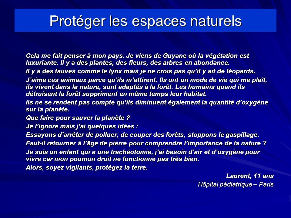 Protéger les espaces naturels Cela me fait penser à mon pays.