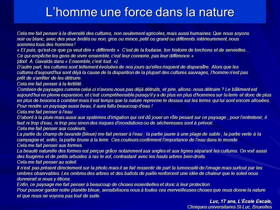 Lhomme une force dans la nature Cela me fait penser à la diversité des cultures, non seulement agricoles, mais aussi humaines.