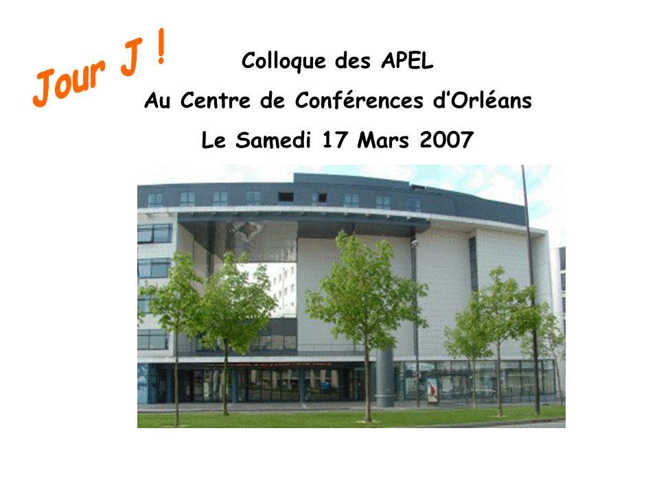 Colloque des APEL Au Centre de Conférences dOrléans Le Samedi 17 Mars 2007