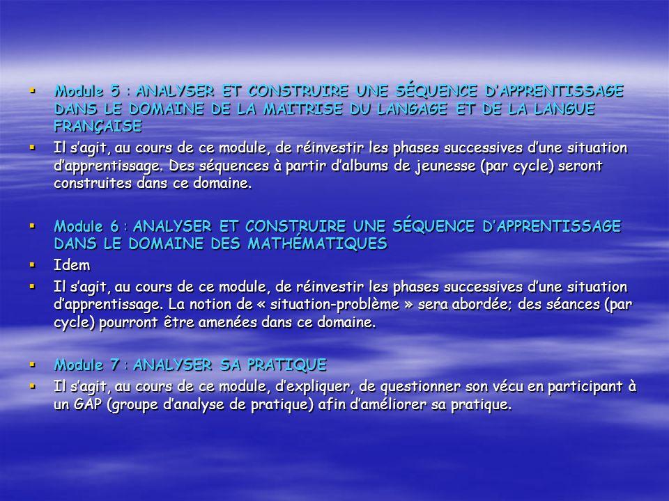 Module 5 : ANALYSER ET CONSTRUIRE UNE SÉQUENCE DAPPRENTISSAGE DANS LE DOMAINE DE LA MAITRISE DU LANGAGE ET DE LA LANGUE FRANÇAISE Module 5 : ANALYSER ET CONSTRUIRE UNE SÉQUENCE DAPPRENTISSAGE DANS LE DOMAINE DE LA MAITRISE DU LANGAGE ET DE LA LANGUE FRANÇAISE Il sagit, au cours de ce module, de réinvestir les phases successives dune situation dapprentissage.