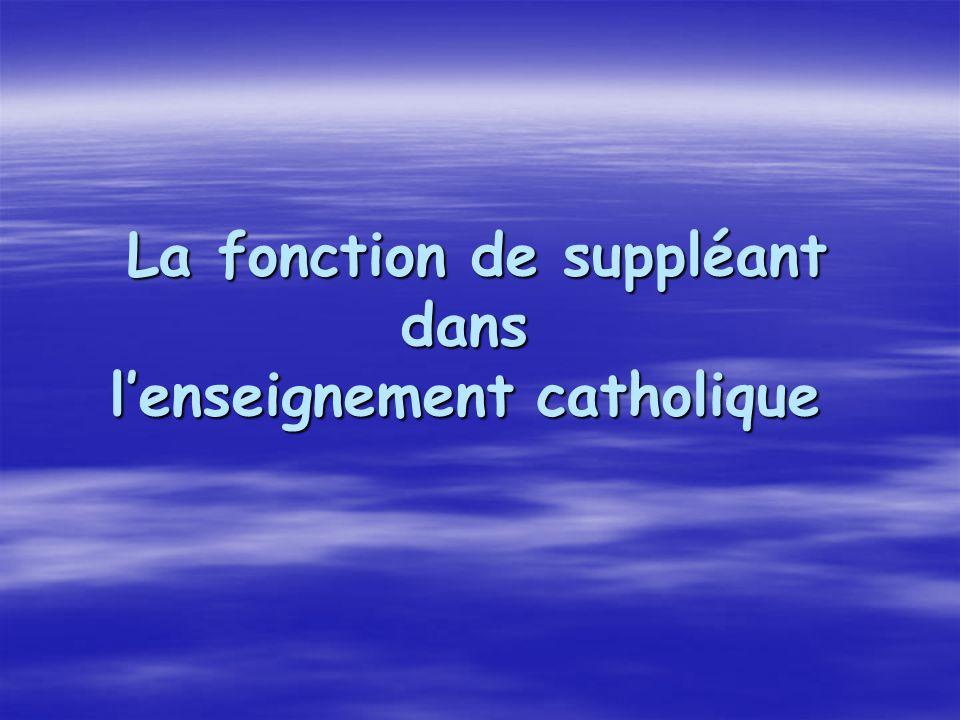 La fonction de suppléant dans lenseignement catholique La fonction de suppléant dans lenseignement catholique