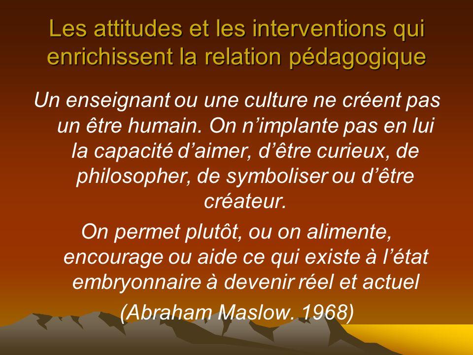 Un enseignant ou une culture ne créent pas un être humain.