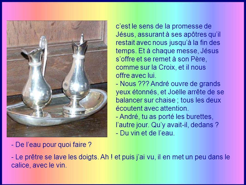 - La messe, dit André après un rapide coup dœil, le prêtre à lautel, après toutes les lectures… - Non, dit Joëlle, cest Jésus .
