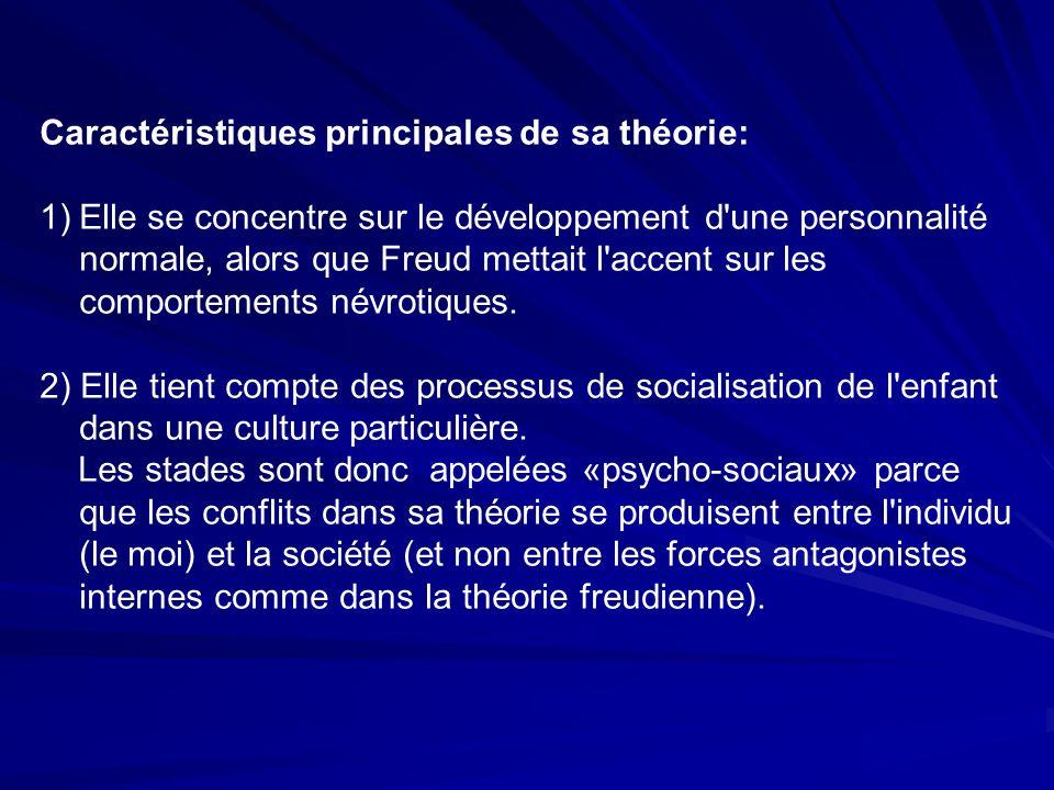Caractéristiques principales de sa théorie: 1)Elle se concentre sur le développement d une personnalité normale, alors que Freud mettait l accent sur les comportements névrotiques.