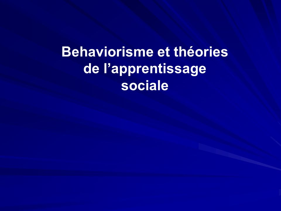 Behaviorisme et théories de lapprentissage sociale