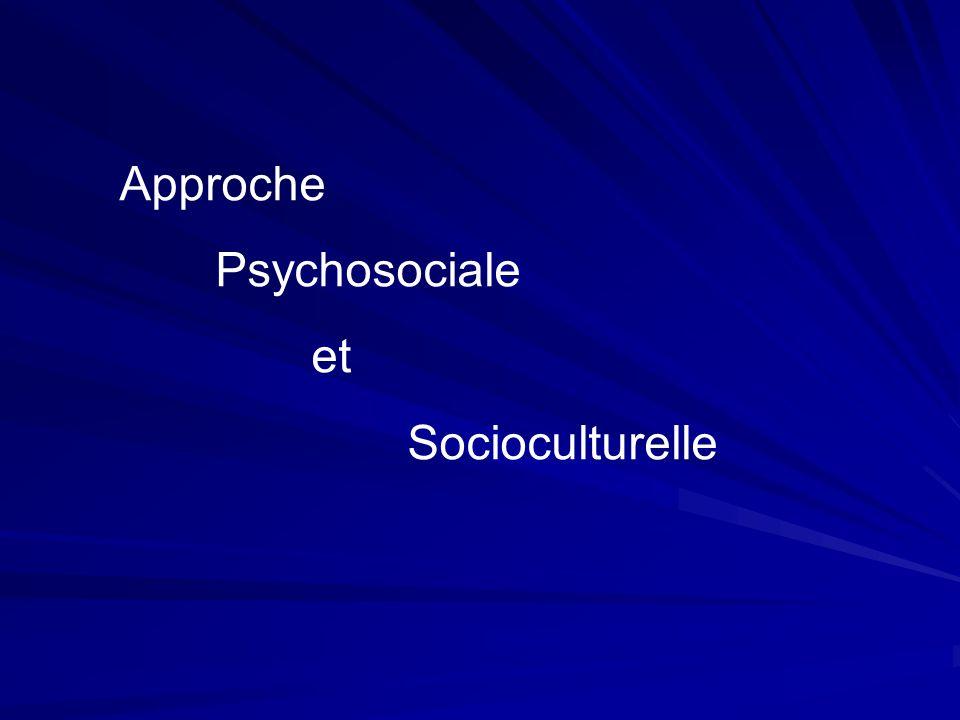 Approche Psychosociale et Socioculturelle