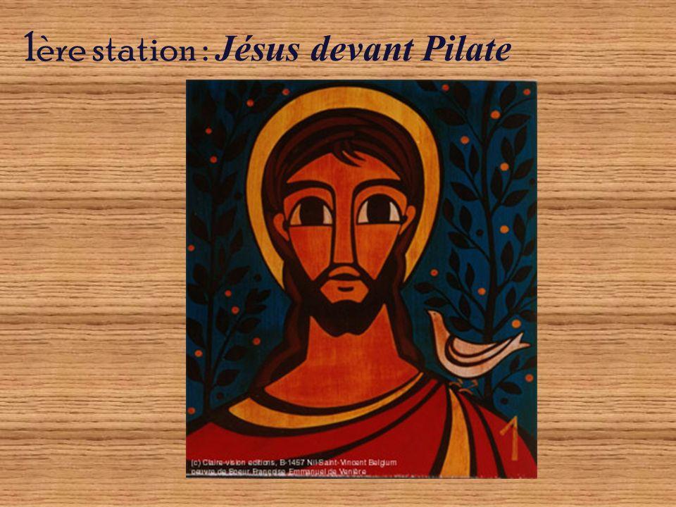 1ère station : Jésus devant Pilate