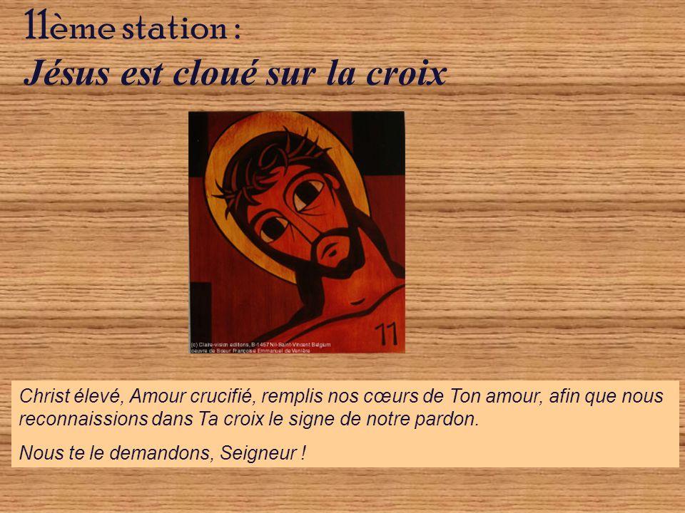 Christ élevé, Amour crucifié, remplis nos cœurs de Ton amour, afin que nous reconnaissions dans Ta croix le signe de notre pardon.