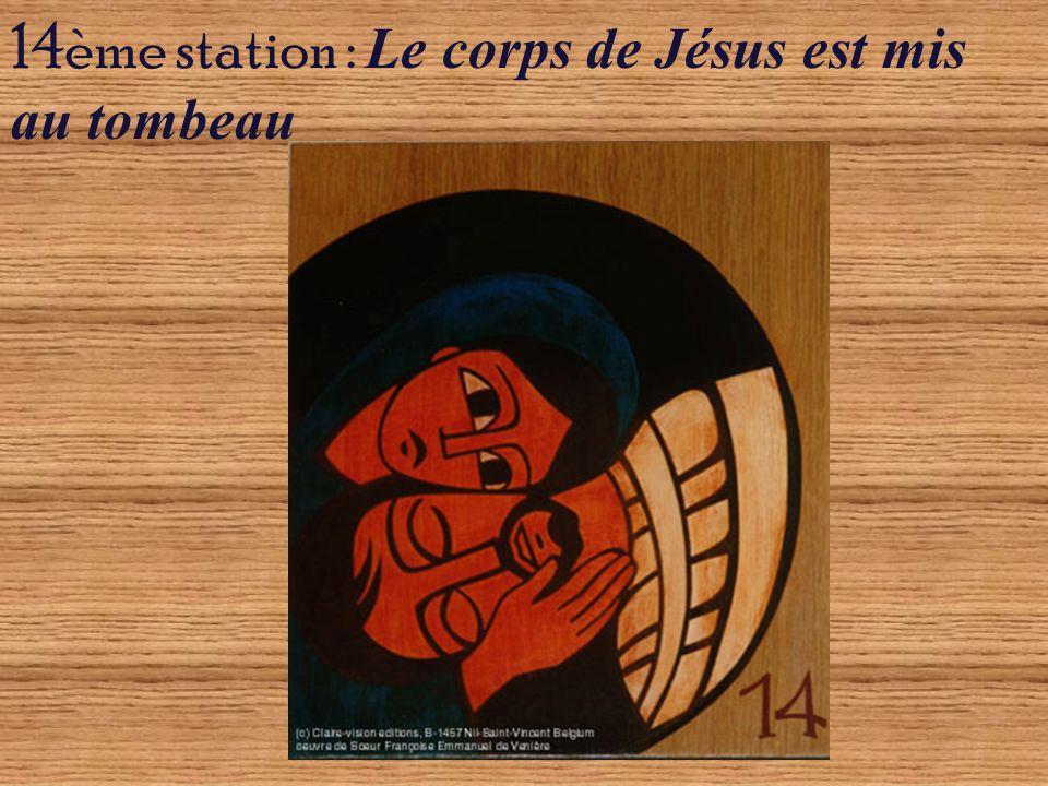 14ème station : Le corps de Jésus est mis au tombeau